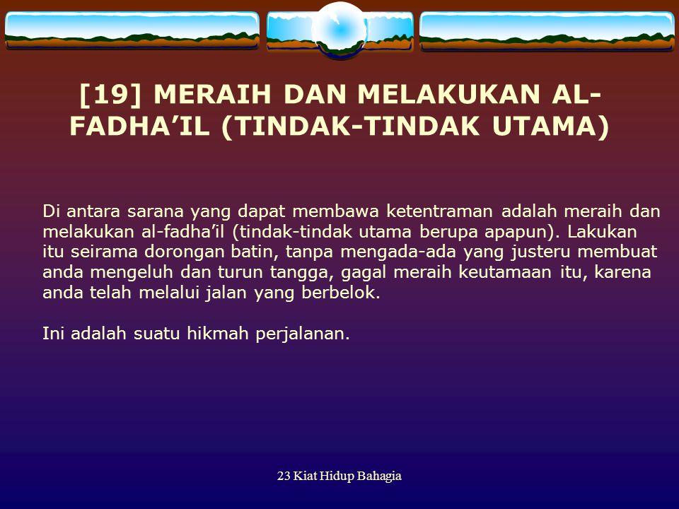 [19] MERAIH DAN MELAKUKAN AL-FADHA'IL (TINDAK-TINDAK UTAMA)